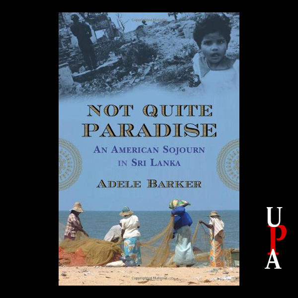 Not Quite Paradise: An American Sojourn in Sri ...