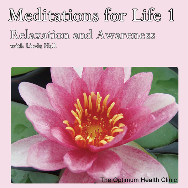 Meditations for Life 1: Relaxation and Awarenes...