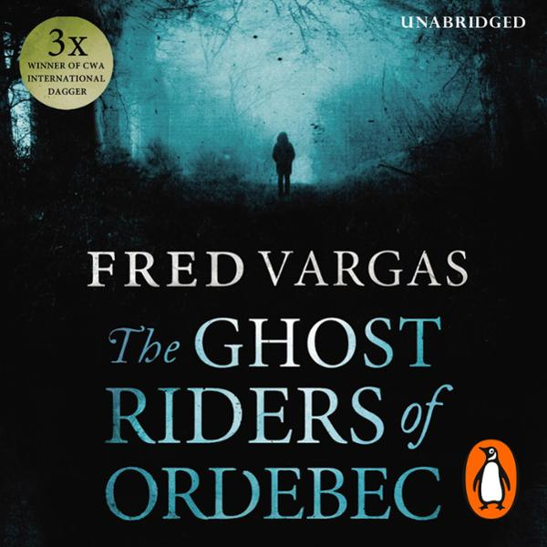 The Ghost Riders of Ordebec: A Commissaire Adam...