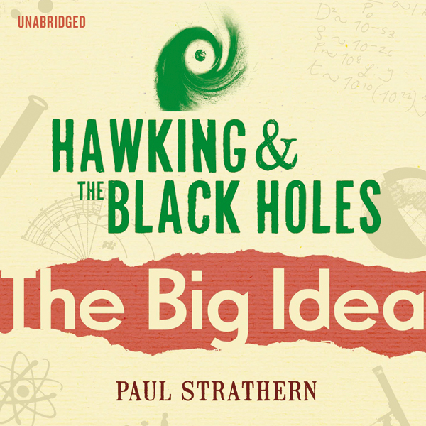 Hawking and the Black Holes: The Big Idea , Hör...