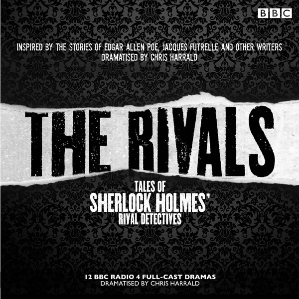 The Rivals: Tales of Sherlock Holmes´ Rival Detectives (Dramatisation): 12 BBC Radio Dramas of Mystery and Suspense, Hörbuch, Digital, 1, 331min