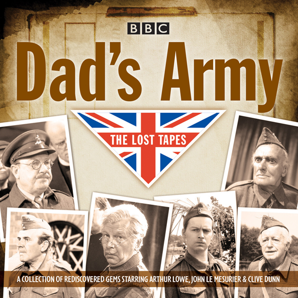 Dad´s Army: The Lost Tapes: Classic Comedy from...