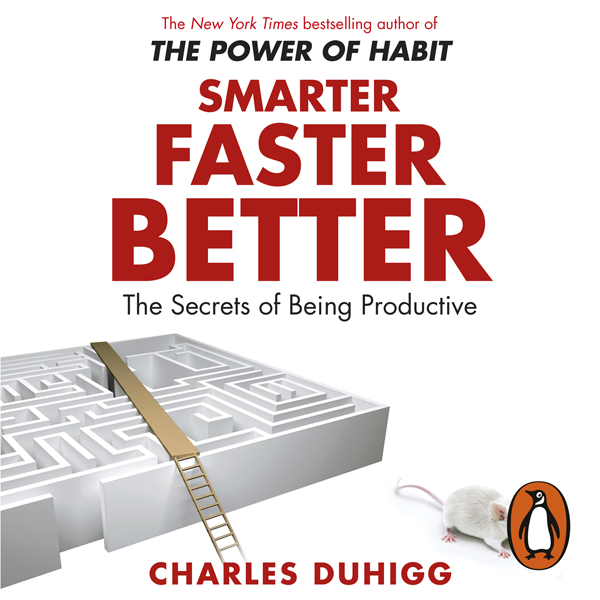 Smarter Faster Better: The Secrets of Being Pro...