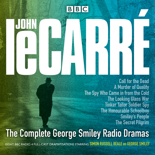 The Complete George Smiley Radio Dramas: BBC Radio 4 Full-Cast Dramatisation, Hörbuch, Digital, 1, 1139min