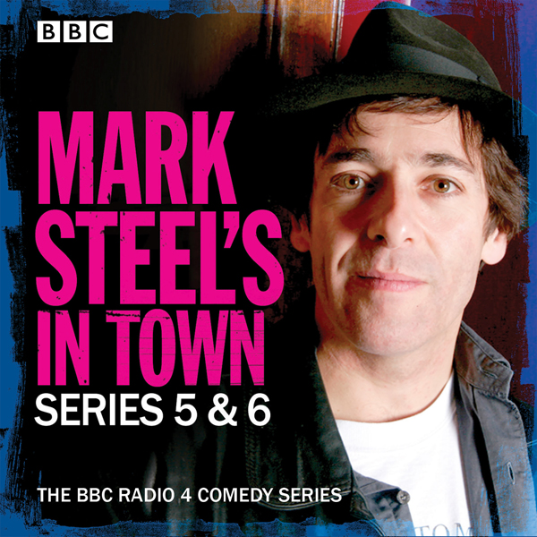 Mark Steel´s in Town: Series 5 & 6: The BBC Radio 4 Comedy Series, Hörbuch, Digital, 1, 335min