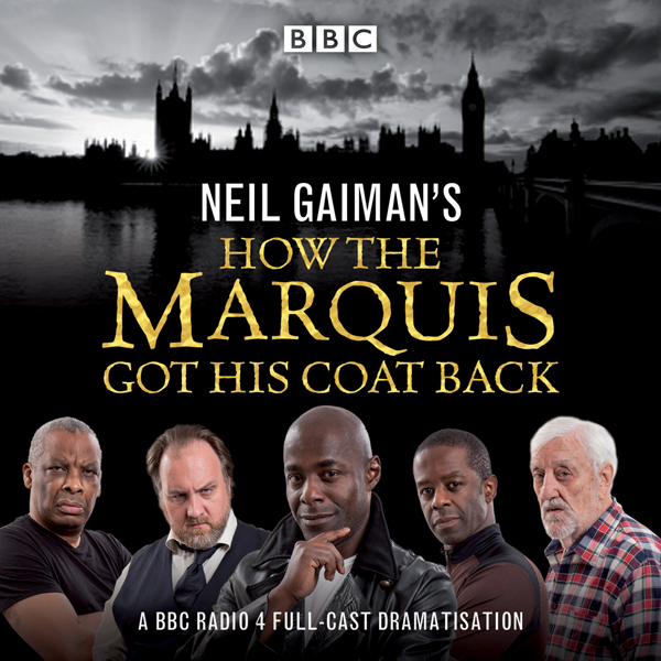Neil Gaiman´s How the Marquis Got His Coat Back...