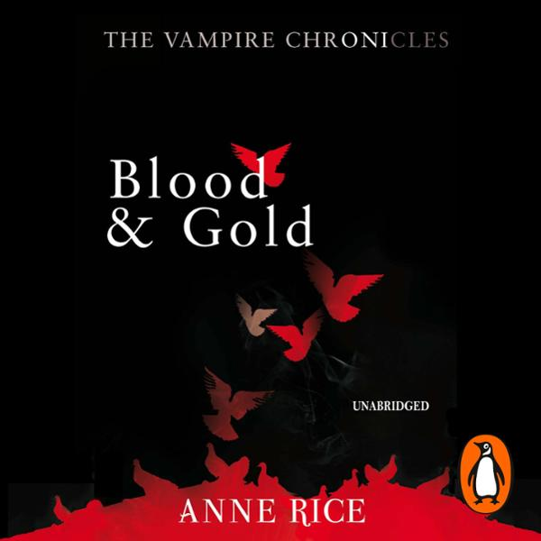 Blood and Gold: The Vampire Chronicles 8 , Hörb...