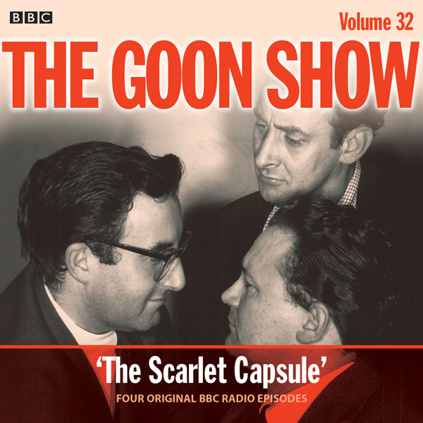 The Goon Show: Volume 32: Four episodes of the ...