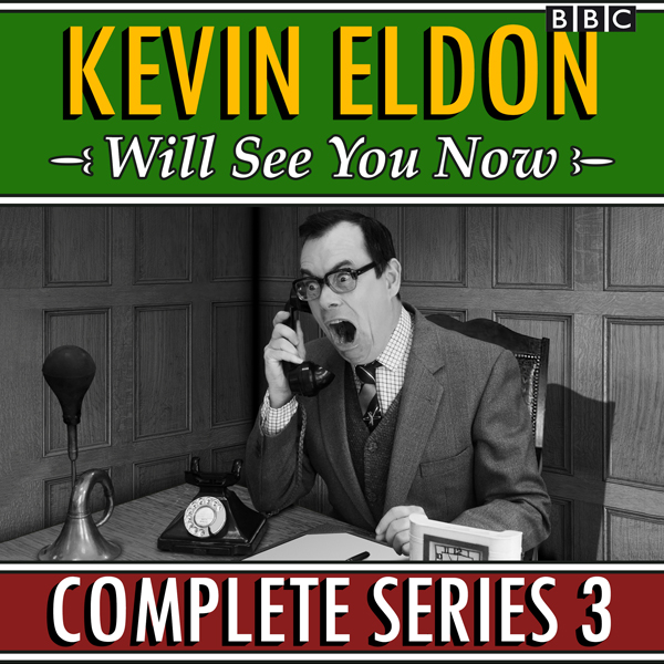 Kevin Eldon Will See You Now: Series 3: The BBC Radio 4 sketch show, Hörbuch, Digital, 1, 111min