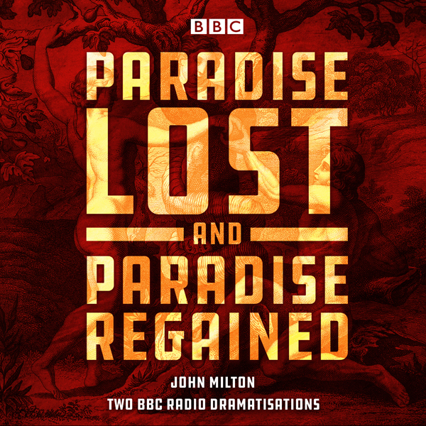 Paradise Lost & Paradise Regained: Two BBC Radio 4 Dramatisations, Hörbuch, Digital, 1, 664min