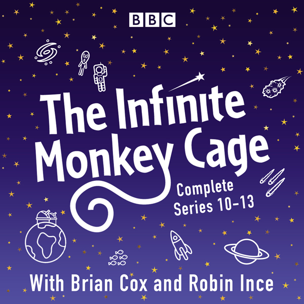 The Infinite Monkey Cage: The Complete Series 1...