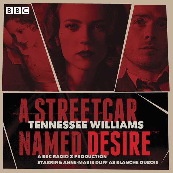 A Streetcar Named Desire: A BBC Radio Full-Cast...