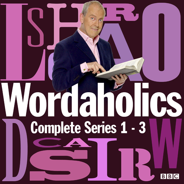 Wordaholics: The Complete Series 1-3: The Word-Obsessed BBC Comedy Panel Show , Hörbuch, Digital, 1, 501min