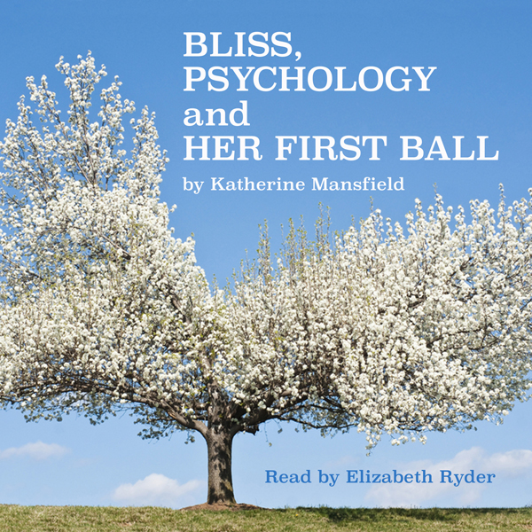 Bliss, Psychology, and Her First Ball , Hörbuch...