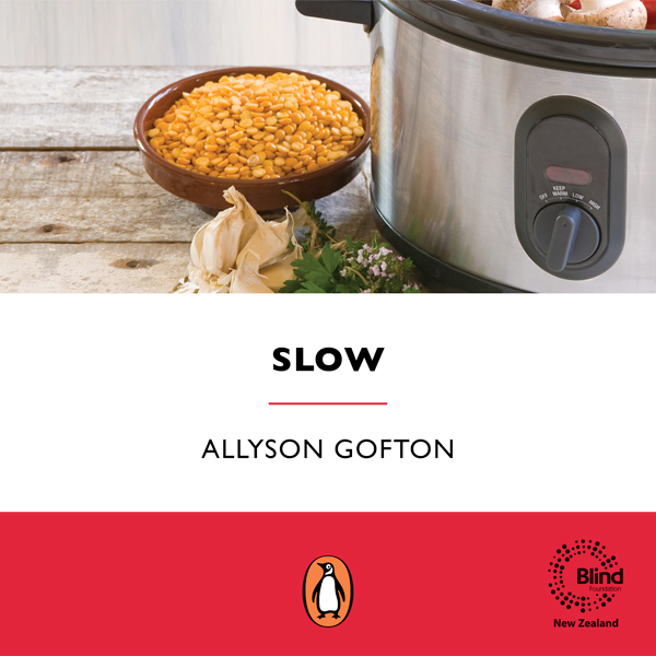 Slow: Mouth-Watering Recipes for the Slow Cooke...