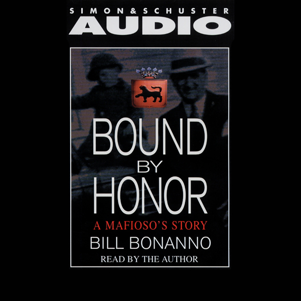 Bound by Honor: A Mafioso´s Story, Hörbuch, Dig...