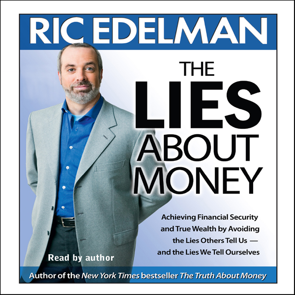 The Lies About Money: Achieving Financial Secur...
