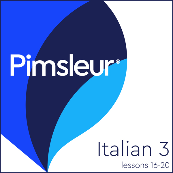 Pimsleur Italian Level 3 Lessons 16-20: Learn t...