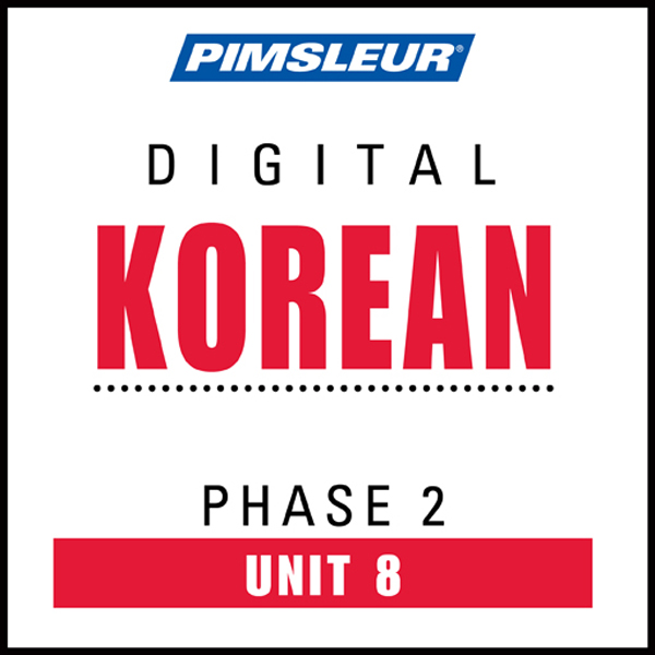 Korean Phase 2, Unit 08: Learn to Speak and Und...