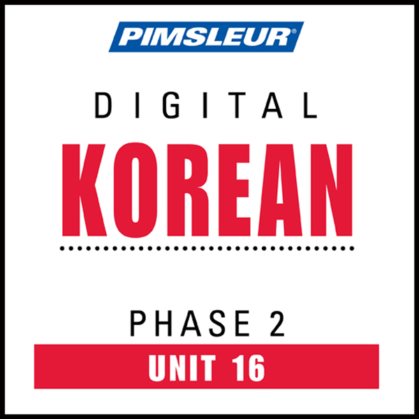 Korean Phase 2, Unit 16: Learn to Speak and Und...