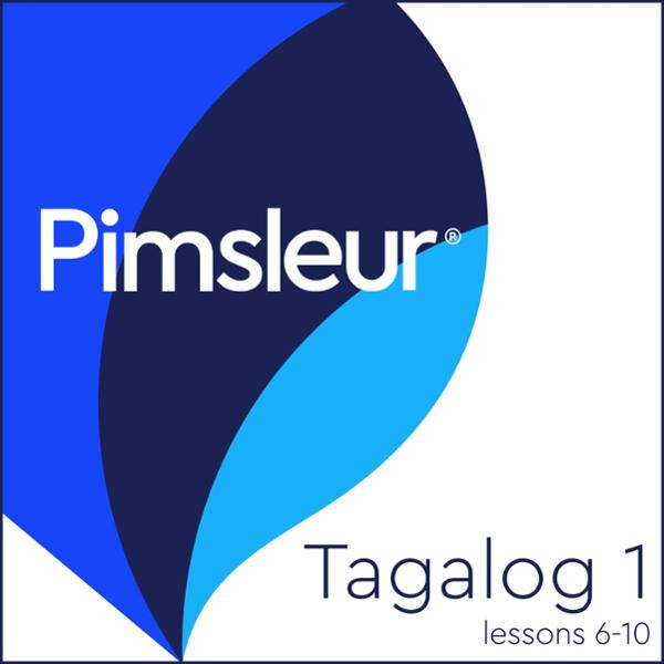 Pimsleur Tagalog Level 1 Lessons 6-10: Learn to Speak and Understand Tagalog with Pimsleur Language Programs, Hörbuch, Digital, 1, 142min