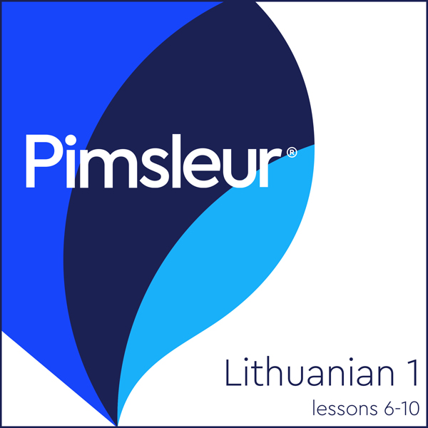 Lithuanian Phase 1, Unit 06-10: Learn to Speak and Understand Lithuanian with Pimsleur Language Programs, Hörbuch, Digital, 1, 143min