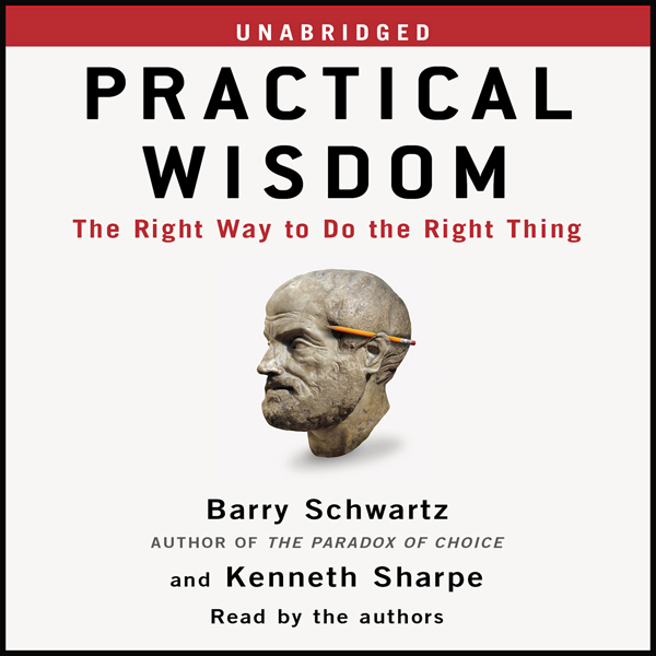 Practical Wisdom: The Right Way to Do the Right...