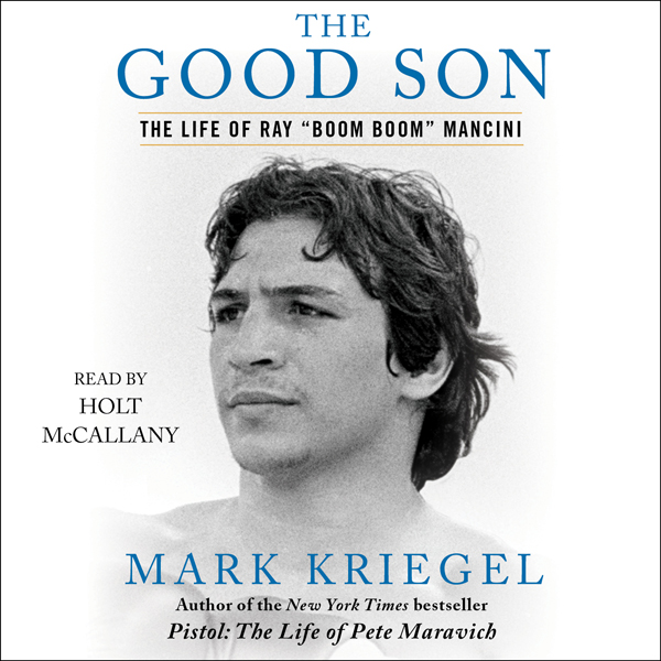 The Good Son: The Life of Ray ´Boom Boom´ Manci...