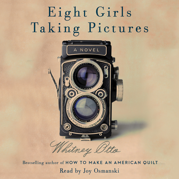 Eight Girls Taking Pictures: A Novel , Hörbuch, Digital, 1, 751min