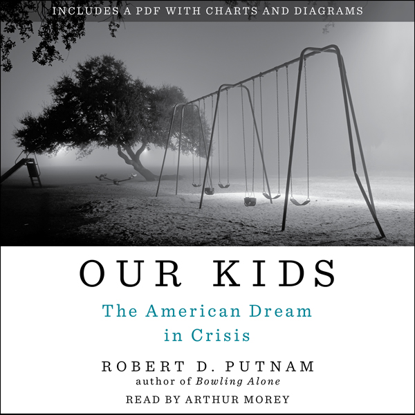 Our Kids: The American Dream in Crisis , Hörbuc...