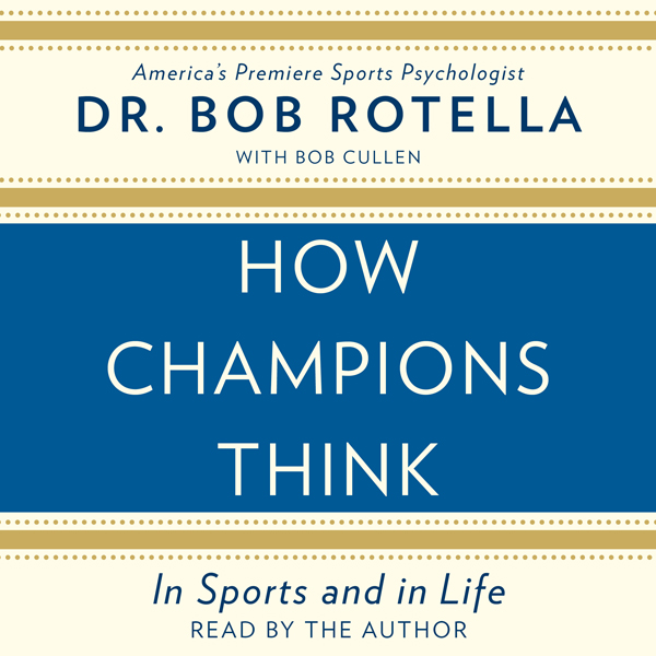 How Champions Think: In Sports and in Life , Hö...