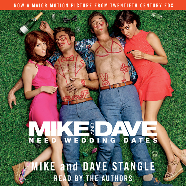 Mike and Dave Need Wedding Dates: And a Thousan...