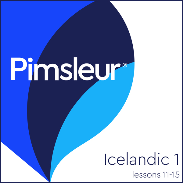 Pimsleur Icelandic Level 1 Lessons 11-15: Learn to Speak and Understand Icelandic with Pimsleur Language Programs, Hörbuch, Digital, 1, 172min