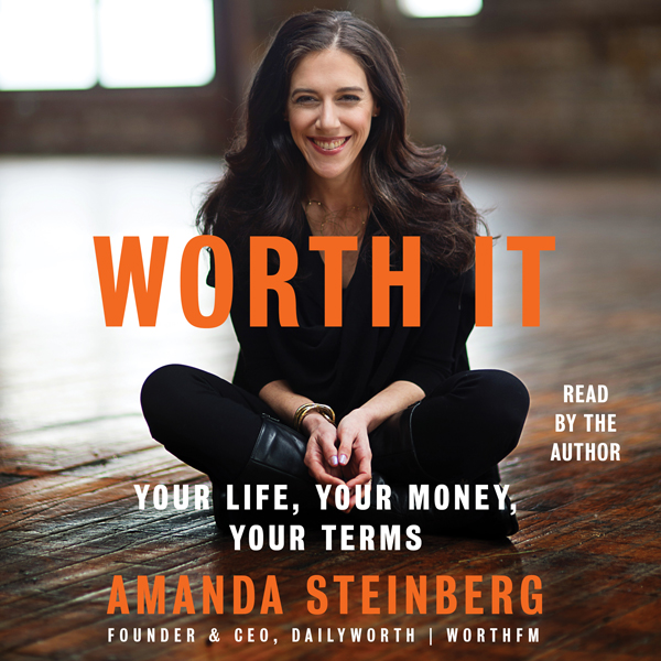 Worth It: Your Life, Your Money, Your Terms , H...