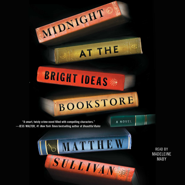 Midnight at the Bright Ideas Bookstore: A Novel...