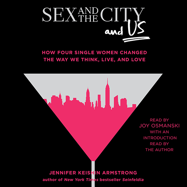 Sex and the City and Us , Hörbuch, Digital, 1, ...