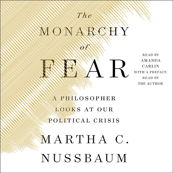 The Monarchy of Fear: A Philosopher Looks at Ou...