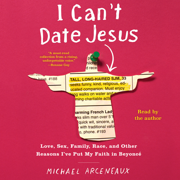 I Can´t Date Jesus: Love, Sex, Family, Race, an...