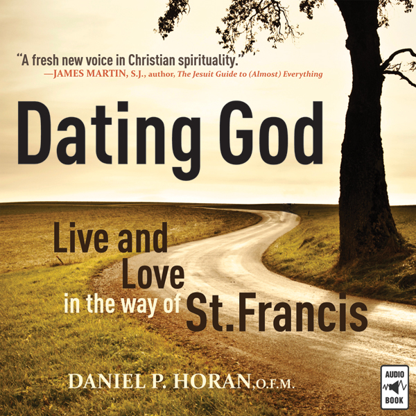 Dating God: Live and Love in the Way of St. Fra...
