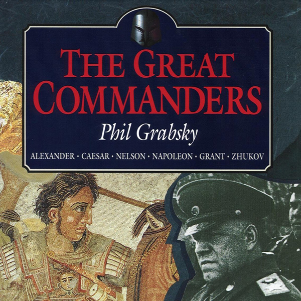 The Great Commanders: Alexander the Great, Juli...
