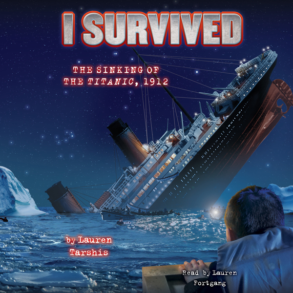 I Survived the Sinking of the Titanic, 1912: I Survived, Book 1 , Hörbuch, Digital, 1, 76min
