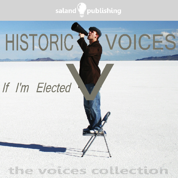 Historic Voices V: If I´m Elected, Hörbuch, Dig...