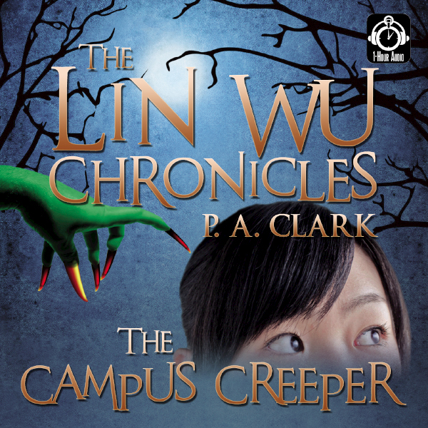 The Lin Wu Chronicles: The Campus Creeper, Hörb...
