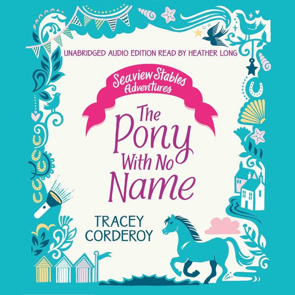 The Pony with No Name: Seaview Stables Adventures , Hörbuch, Digital, 1, 230min