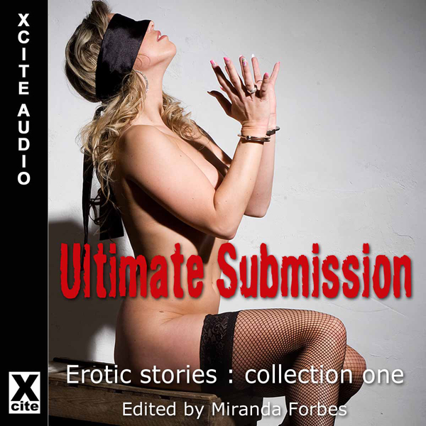 Ultimate Submission: Erotic Stories, Collection...