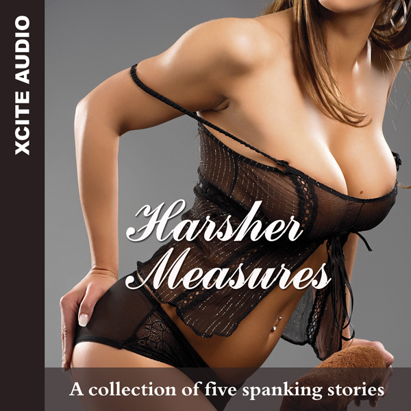 Harsher Measures: A Collection of Five Erotic S...