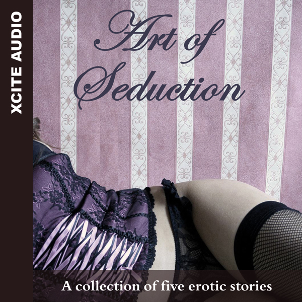 Art of Seduction: A Collection of Five Erotic S...