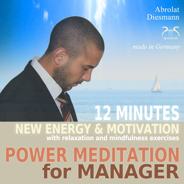 Power Meditation for Manager: 12 minutes new en...