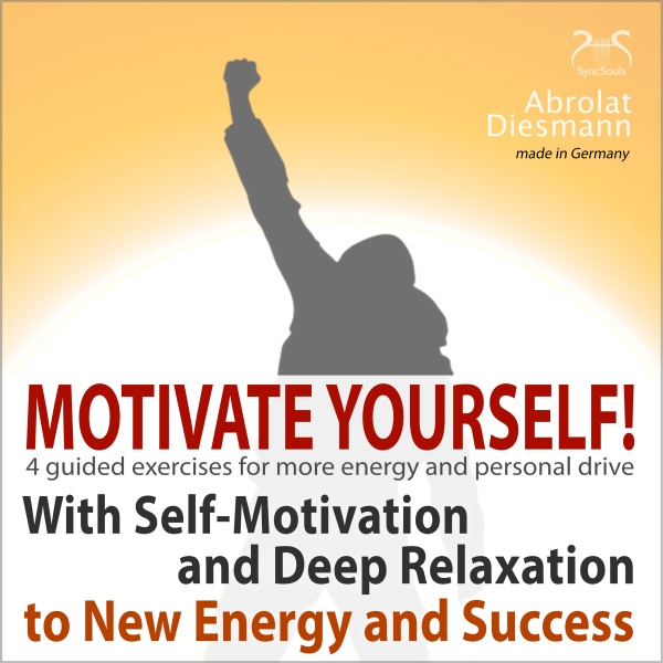 Motivate Yourself! With Self-Motivating Exercis...