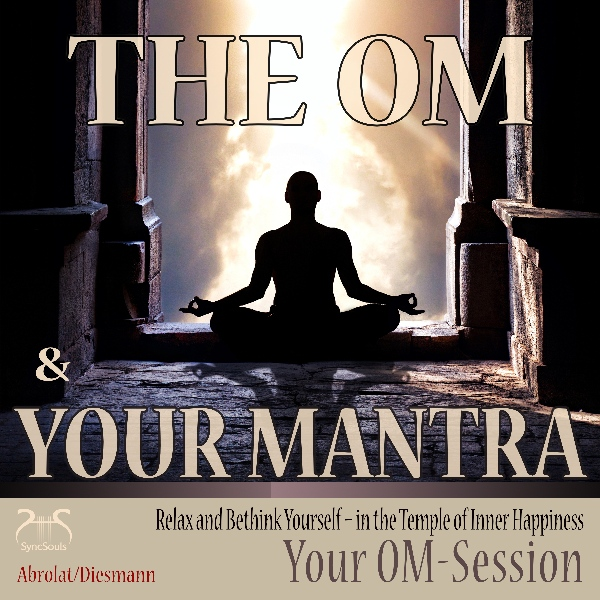 The Om and Your Mantra: Relax and Bethink Yours...